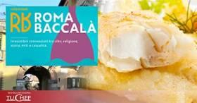 Torna Roma Baccalà   Dal 9 al 12 Settembre, un viaggio tra la cultura popolare e la tradizione gastronomica del baccalà